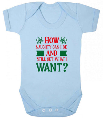 How naughty can I be and still get what I want? baby vest pale blue 18-24 months
