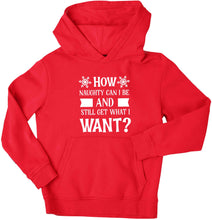 How naughty can I be and still get what I want? children's red hoodie 12-13 Years