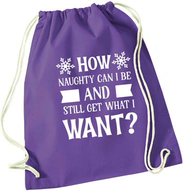 How naughty can I be and still get what I want? purple drawstring bag