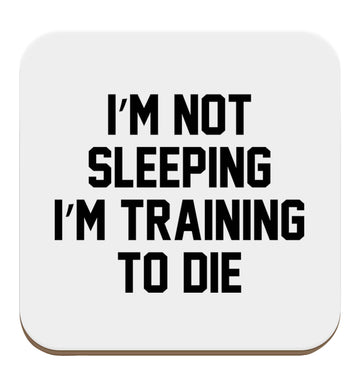 I'm not sleeping I'm training to die set of four coasters