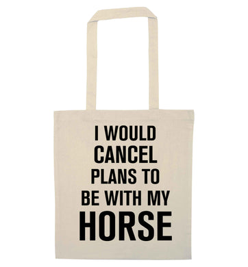 I will cancel plans to be with my horse natural tote bag