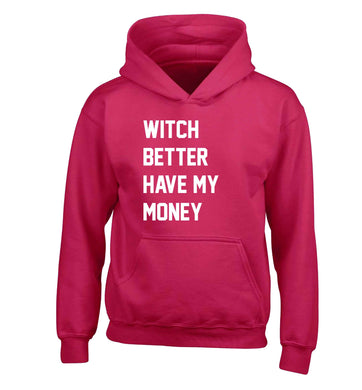 Witch better have my money children's pink hoodie 12-13 Years