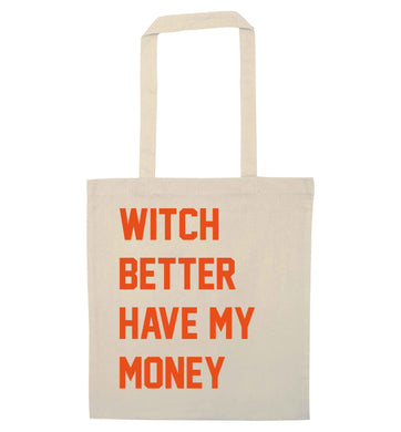 Witch better have my money natural tote bag