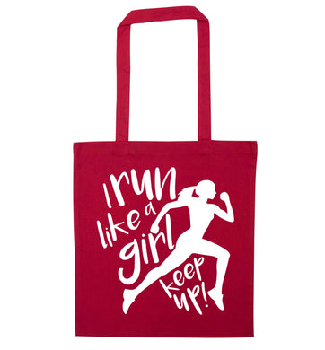 I run like a girl, keep up! red tote bag