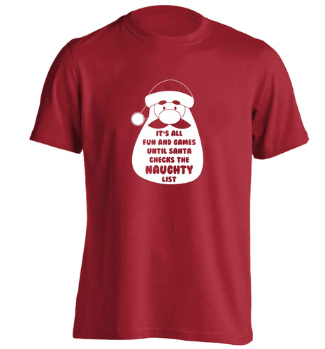 It's all fun and games until Santa checks the naughty list adults unisex red Tshirt 2XL