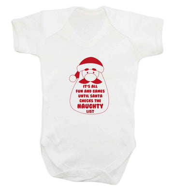 It's all fun and games until Santa checks the naughty list baby vest white 18-24 months