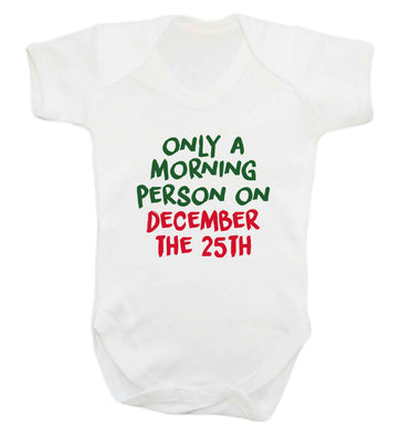 I'm only a morning person on December the 25th baby vest white 18-24 months