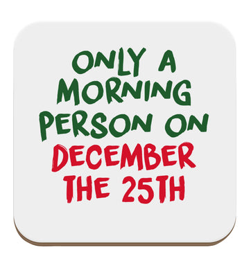 I'm only a morning person on December the 25th set of four coasters