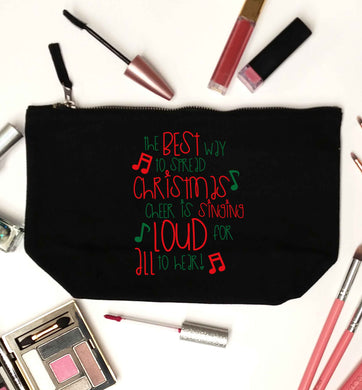 The best way to spread Christmas cheer is singing loud for all to hear black makeup bag