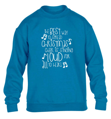 The best way to spread Christmas cheer is singing loud for all to hear children's blue sweater 12-13 Years
