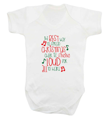 The best way to spread Christmas cheer is singing loud for all to hear baby vest white 18-24 months
