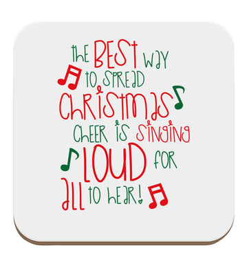 The best way to spread Christmas cheer is singing loud for all to hear set of four coasters