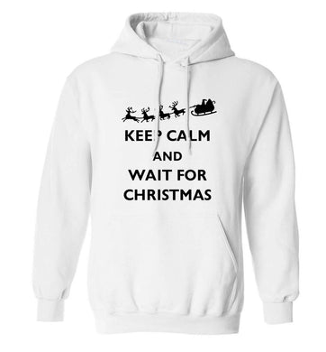 Keep calm and wait for Christmas adults unisex white hoodie 2XL