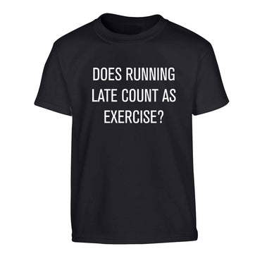 Does running late count as exercise? Children's black Tshirt 12-13 Years