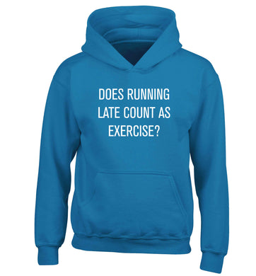 Does running late count as exercise? children's blue hoodie 12-13 Years