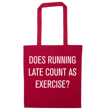 Does running late count as exercise? red tote bag
