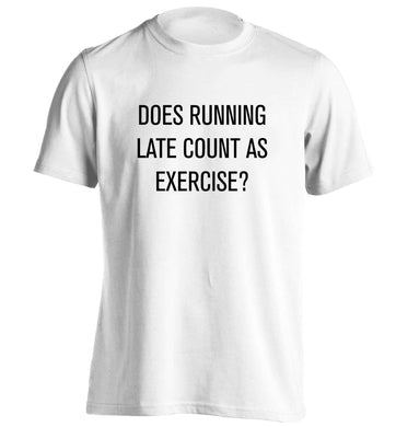 Does running late count as exercise? adults unisex white Tshirt 2XL