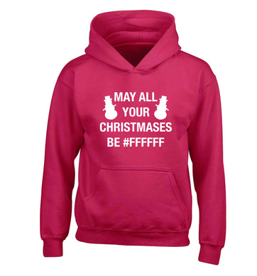May all your Christmases be #FFFFFF children's pink hoodie 12-13 Years