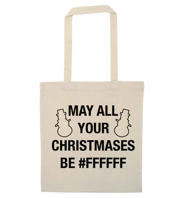 May all your Christmases be #FFFFFF natural tote bag