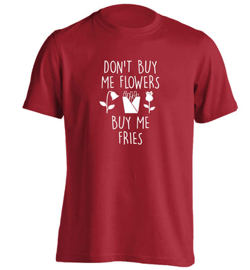 Don't buy me flowers buy me fries adults unisex red Tshirt 2XL