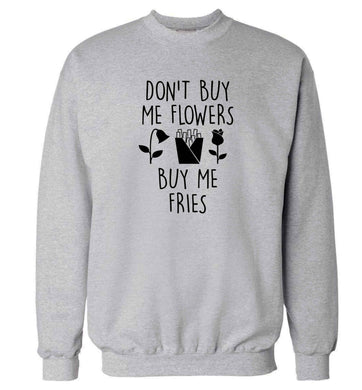 Don't buy me flowers buy me fries adult's unisex grey sweater 2XL
