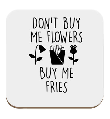 Don't buy me flowers buy me fries set of four coasters