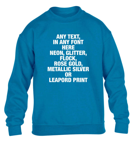 Premium custom order any text colour and font children's blue sweater 12-13 Years