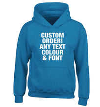 Custom order any text colour and font children's blue hoodie 12-13 Years