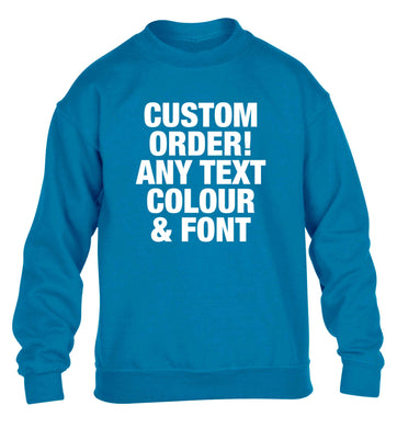 Custom order any text colour and font children's blue sweater 12-13 Years