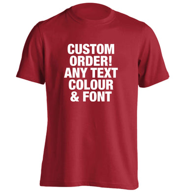 Custom order any text colour and font adults unisex red Tshirt 2XL