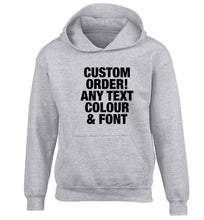Custom order any text colour and font children's grey hoodie 12-13 Years