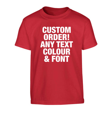 Custom order any text colour and font Children's red Tshirt 12-13 Years