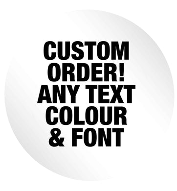Custom order any text colour and font 24 @ 45mm matt circle stickers