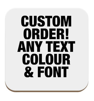 Custom order any text colour and font set of four coasters