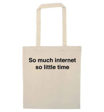 So much internet so little time natural tote bag
