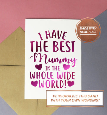 i have the best mummy in the whole wide world mother's day or birthday card, print or download