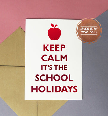 keep calm it's the school holidays red foiled handmade card