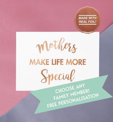 mother's make life more special rose gold foiled handmade greeting card, print or download