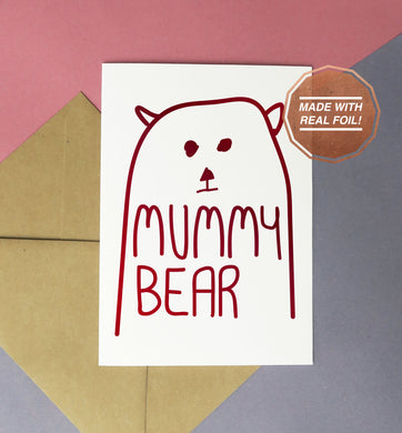 mummy bear handmade foiled greeting card, print or download ideal for mother's day