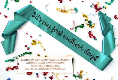 it's my first mother's day sash available in different colours