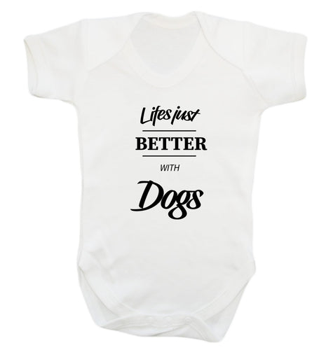 life is better with dogs Baby Vest white 18-24 months