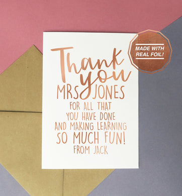Personalised thank you teacher for all that you've done and making learning so much fun! | Foiled print / greeting card
