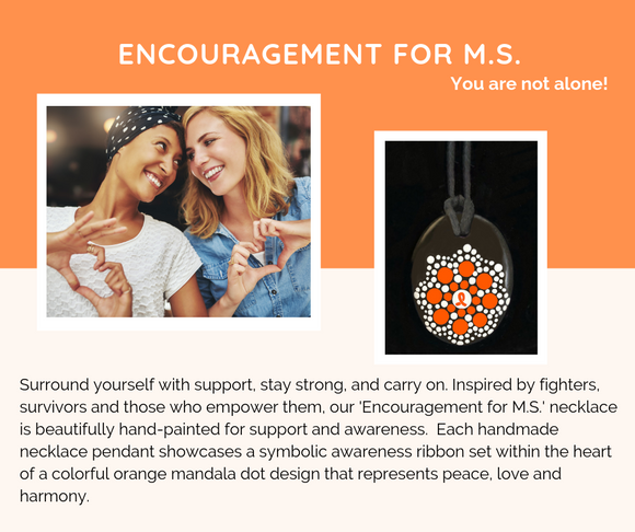 ENCOURAGEMENT FOR M.S. Necklace