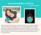 ENCOURAGEMENT FOR TBI Necklace