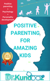 Positive Parenting For Amazing Kids