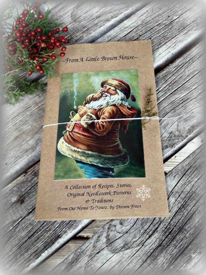 ~From A Little Brown House~ A Collection of Recipes, Stories, Original Needlework Patterns, & Traditions From Our Home To Yours. by Doreen Frost