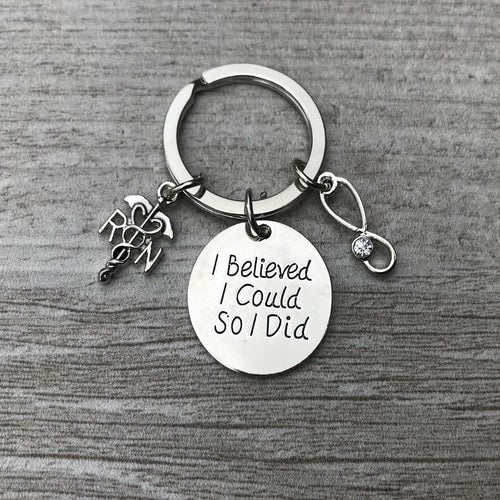 Nurse I Believed I Could So I Did Keychain