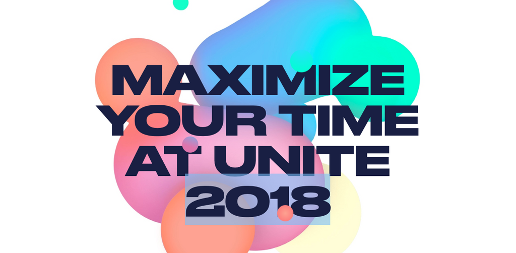 Maximize your time at Unite 2018