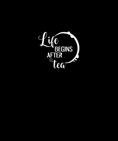 Life Begins After Tea Panel Adult