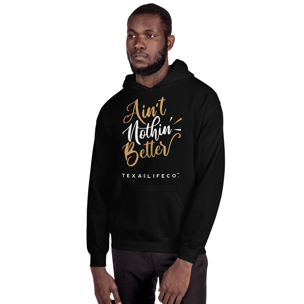 Texas Life Co. Ain't Nothin' Better Unisex Hoodie